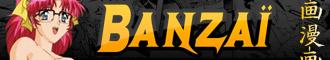Banzai : Editeurs, Producteurs et Réalisateurs de films x